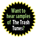 Want to hear samples of The Trash Tunes?