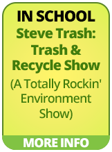 IN SCHOOL - Steve Trash: Trash & Recycle Show (A Totally Rockin' Environment Show)